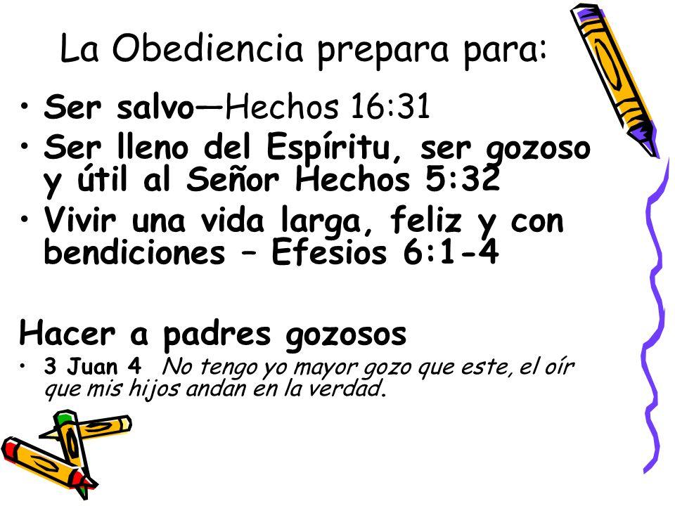 La Obediencia prepara para:
