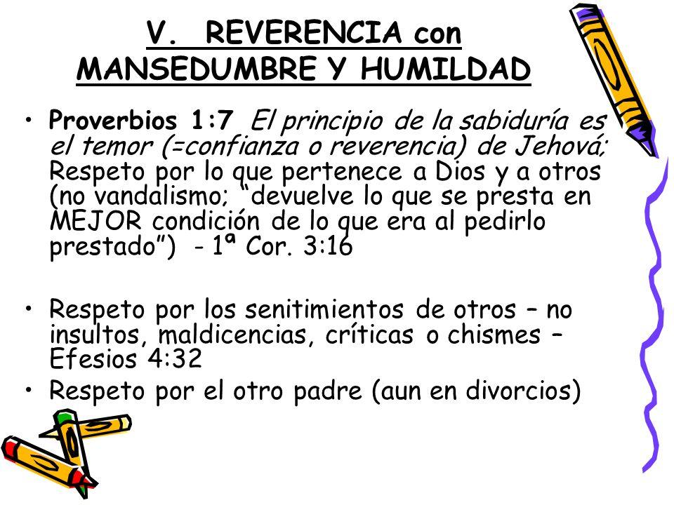 V. REVERENCIA con MANSEDUMBRE Y HUMILDAD