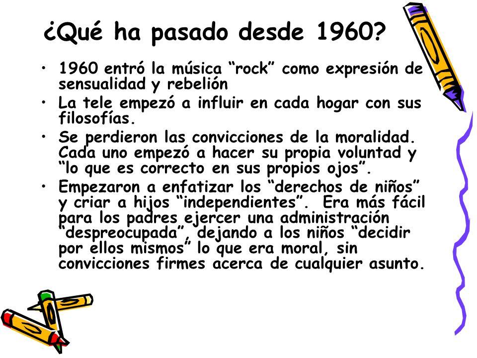 ¿Qué ha pasado desde 1960 1960 entró la música rock como expresión de sensualidad y rebelión.