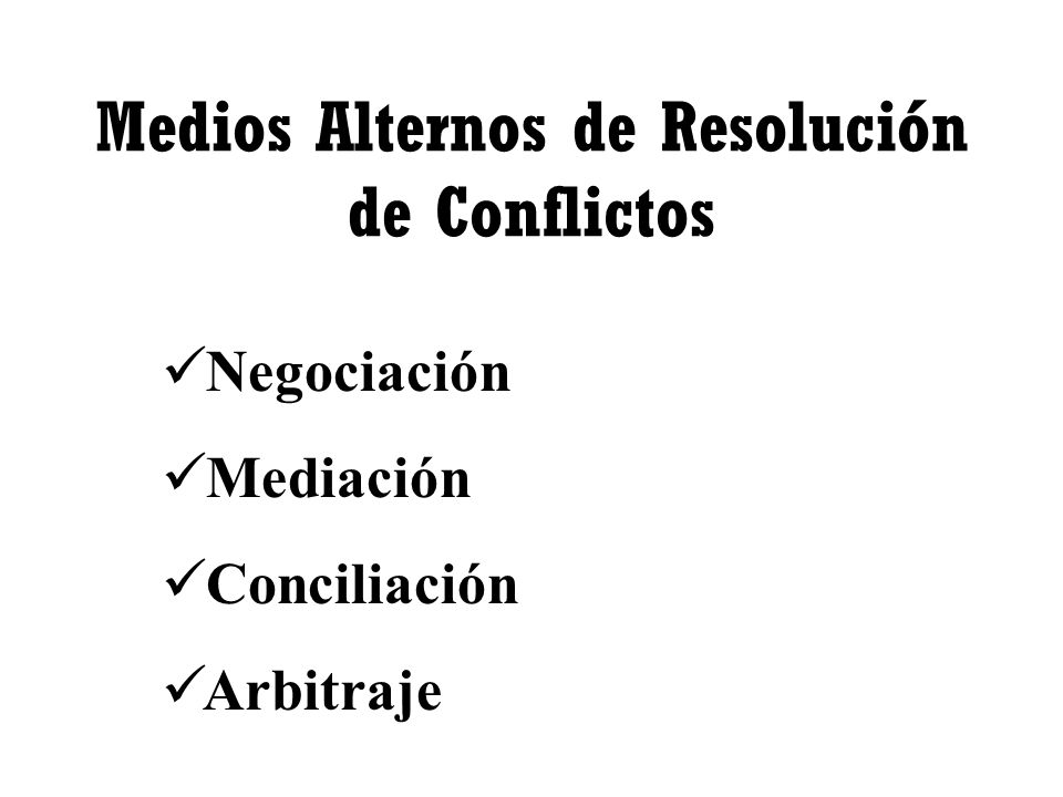 Medios Alternos de Resolución de Conflictos