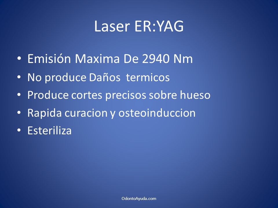 Laser ER:YAG Emisión Maxima De 2940 Nm No produce Daños termicos