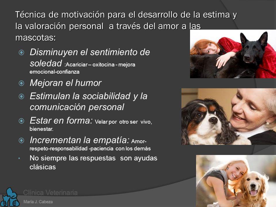 Técnica de motivación para el desarrollo de la estima y la valoración personal a través del amor a las mascotas: