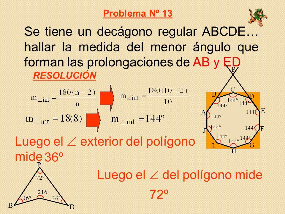Luego el  exterior del polígono mide 36º Luego el  del polígono mide