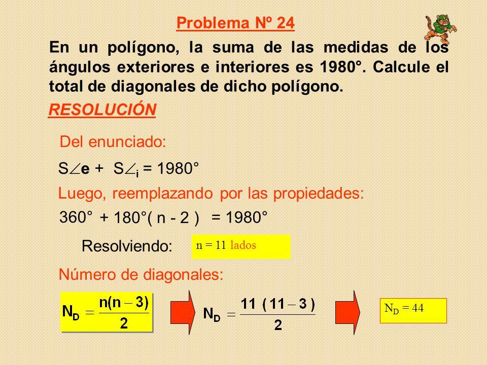 Luego, reemplazando por las propiedades: 360° + 180°( n - 2 ) = 1980°