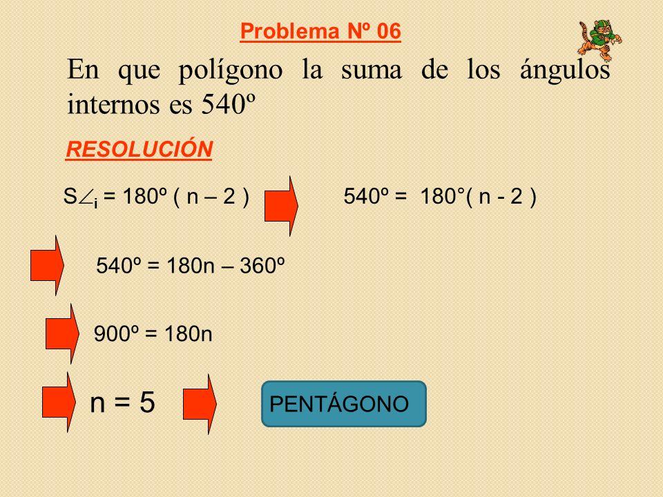 En que polígono la suma de los ángulos internos es 540º