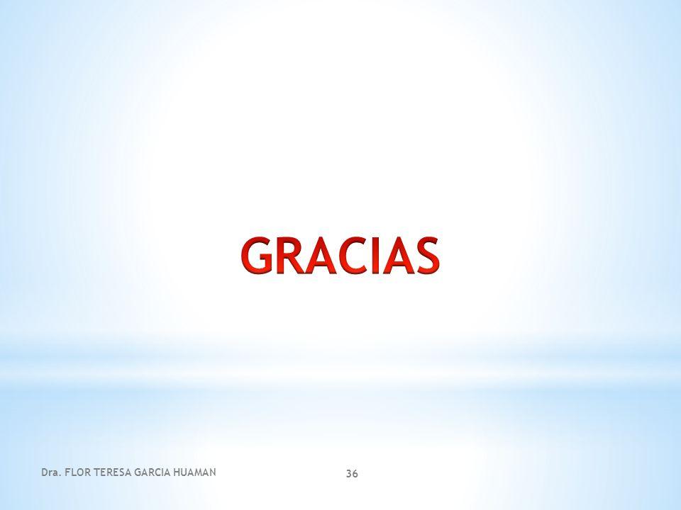 GRACIAS Dra. FLOR TERESA GARCIA HUAMAN