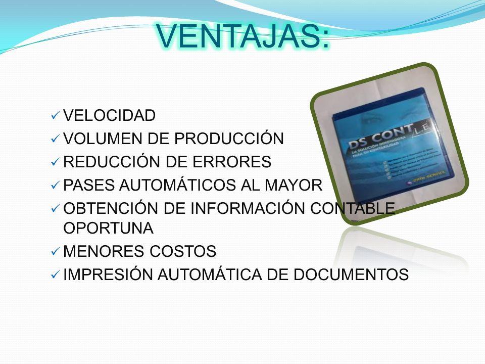 VENTAJAS: VELOCIDAD VOLUMEN DE PRODUCCIÓN REDUCCIÓN DE ERRORES