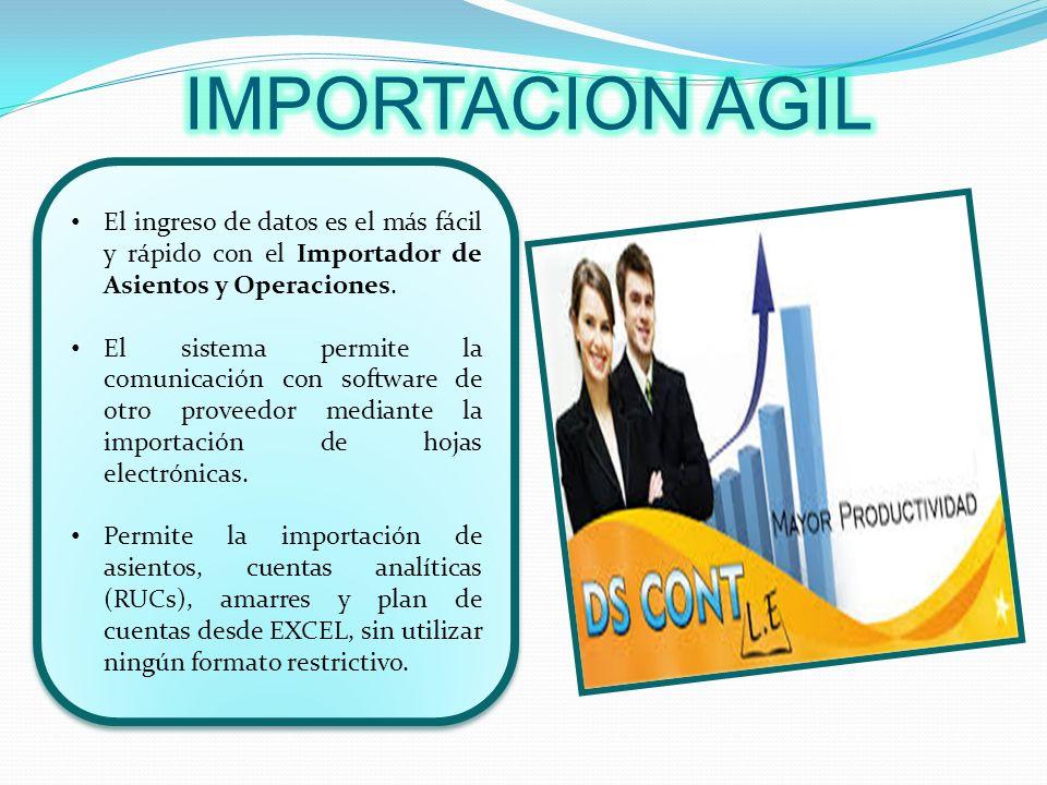 IMPORTACION AGIL El ingreso de datos es el más fácil y rápido con el Importador de Asientos y Operaciones.