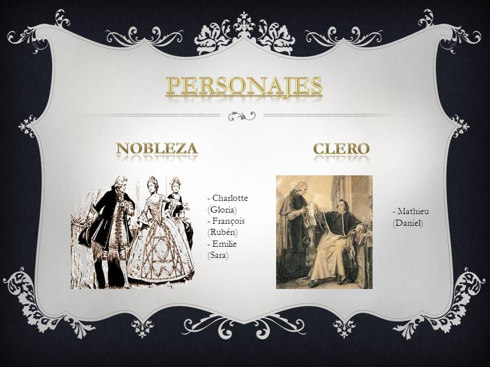 Personajes Nobleza Clero - Charlotte (Gloria) - François - Mathieu