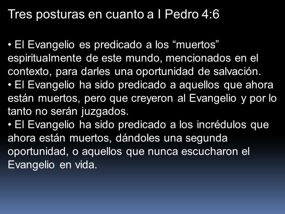 Tres posturas en cuanto a I Pedro 4:6