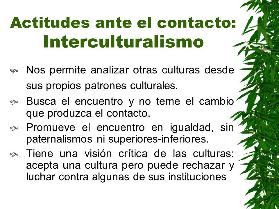 Actitudes ante el contacto: Interculturalismo