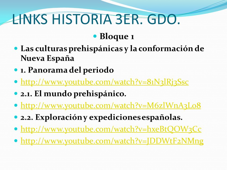 LINKS HISTORIA 3ER. GDO. Bloque 1