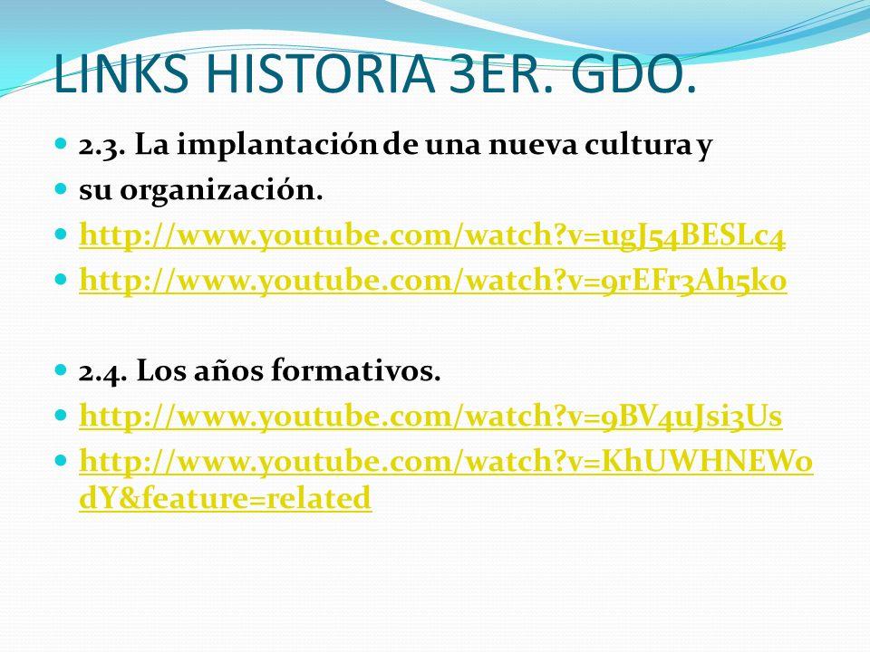 LINKS HISTORIA 3ER. GDO. 2.3. La implantación de una nueva cultura y