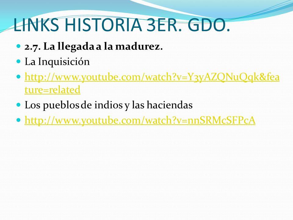 LINKS HISTORIA 3ER. GDO. 2.7. La llegada a la madurez. La Inquisición