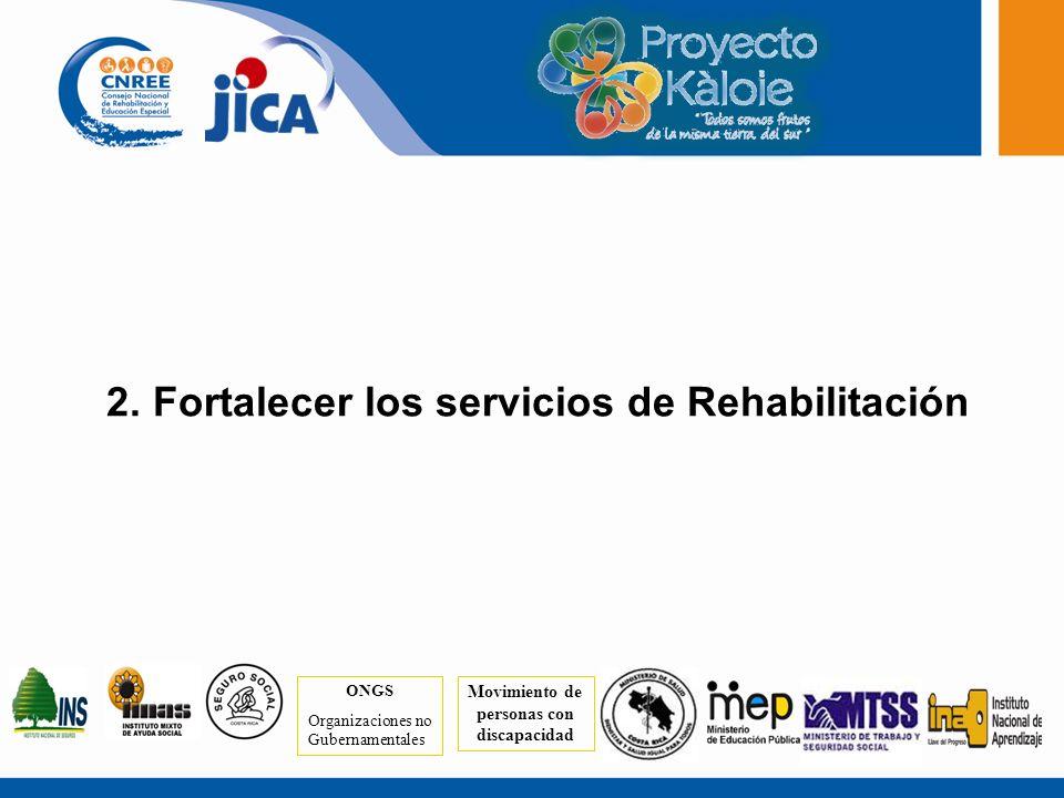 2. Fortalecer los servicios de Rehabilitación
