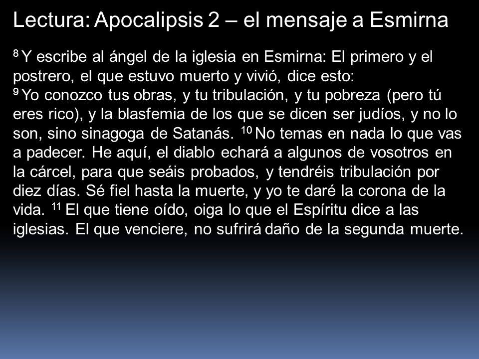 Lectura: Apocalipsis 2 – el mensaje a Esmirna