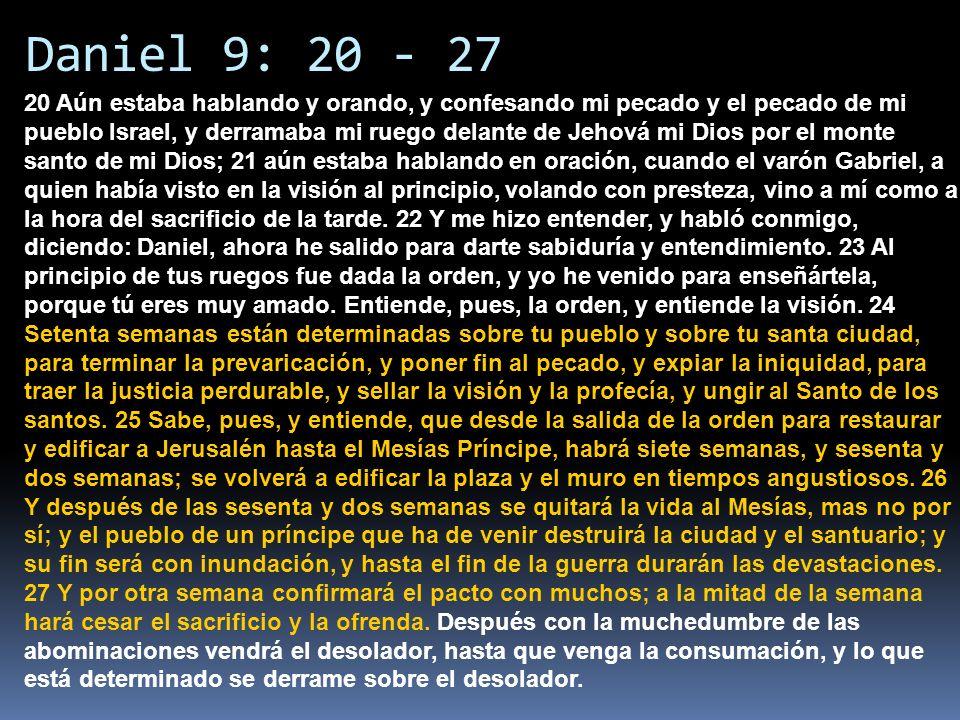 Daniel 9: 20 - 27