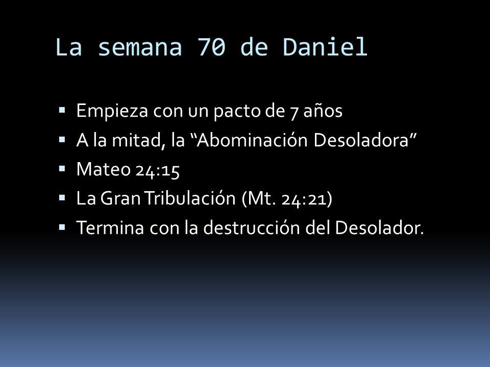 La semana 70 de Daniel Empieza con un pacto de 7 años