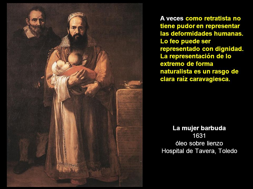 La mujer barbuda 1631 óleo sobre lienzo Hospital de Tavera, Toledo