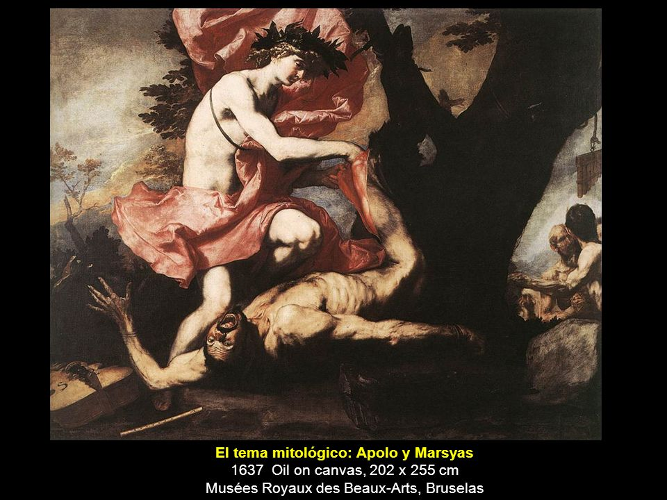 El tema mitológico: Apolo y Marsyas 1637 Oil on canvas, 202 x 255 cm Musées Royaux des Beaux-Arts, Bruselas