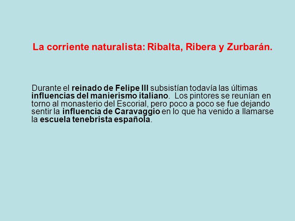 La corriente naturalista: Ribalta, Ribera y Zurbarán.