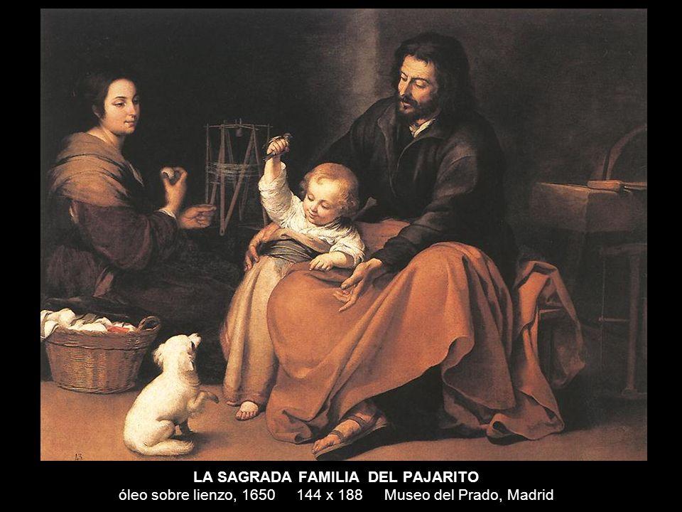 LA SAGRADA FAMILIA DEL PAJARITO óleo sobre lienzo, 1650 144 x 188 Museo del Prado, Madrid