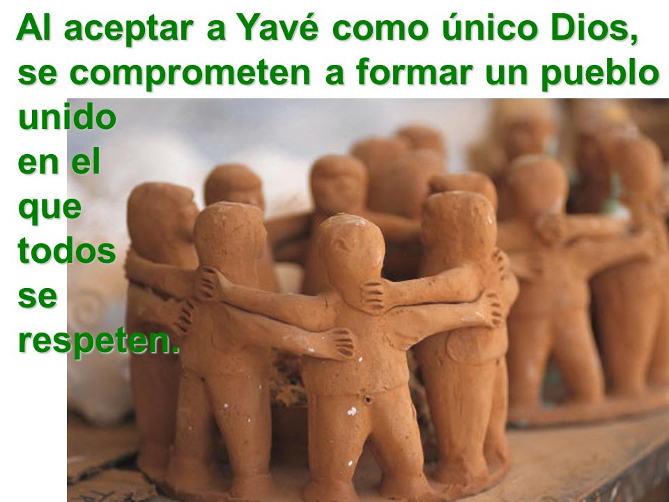 Al aceptar a Yavé como único Dios,