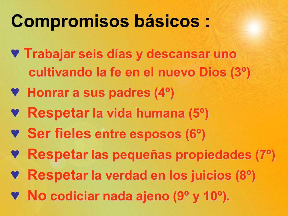 Compromisos básicos : ♥ Trabajar seis días y descansar uno