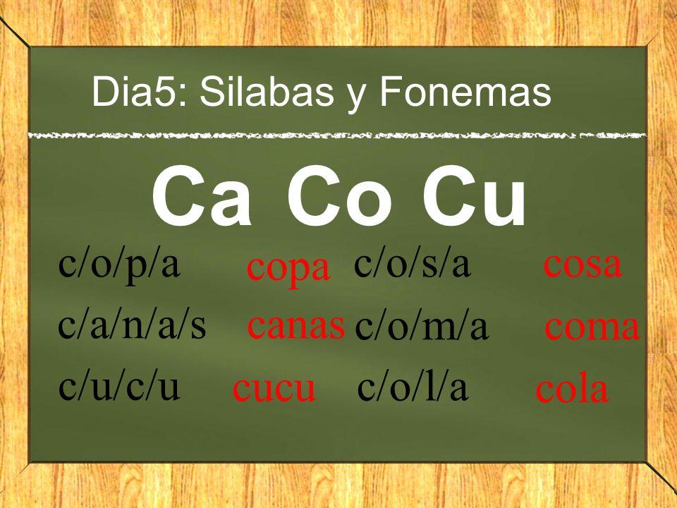 Ca Co Cu c/o/p/a copa c/o/s/a cosa c/a/n/a/s canas c/o/m/a coma