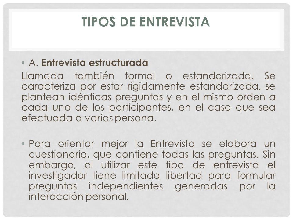 Tipos de Entrevista A. Entrevista estructurada