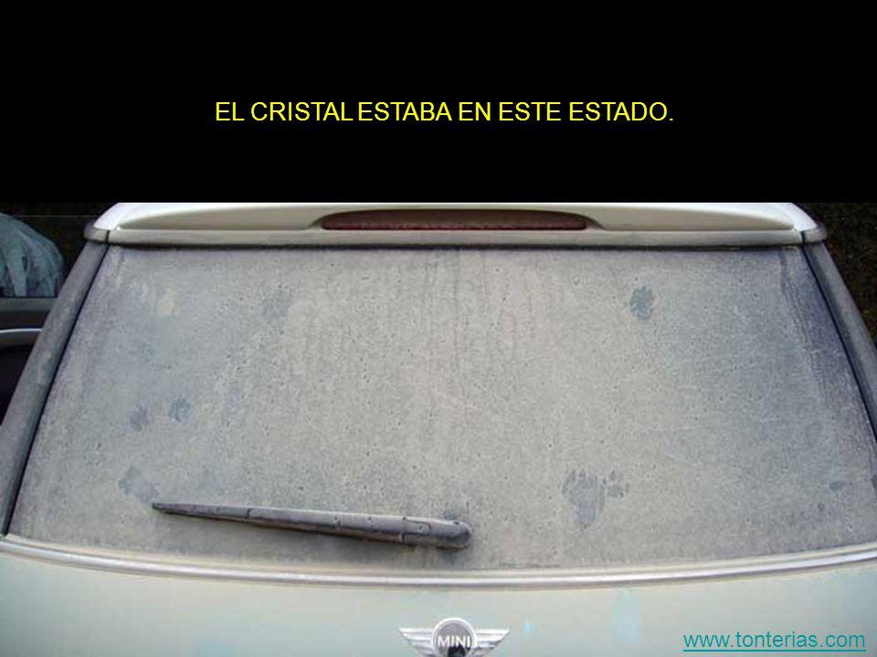 EL CRISTAL ESTABA EN ESTE ESTADO.