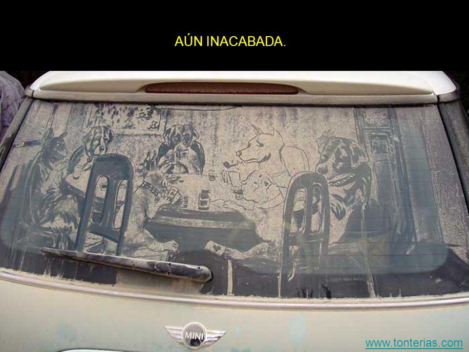 AÚN INACABADA. www.tonterias.com