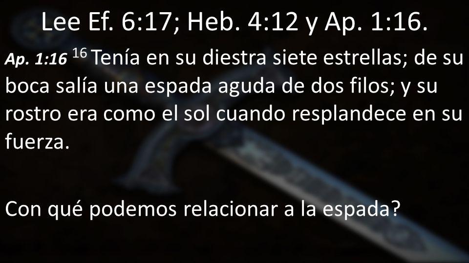 Lee Ef. 6:17; Heb. 4:12 y Ap. 1:16.