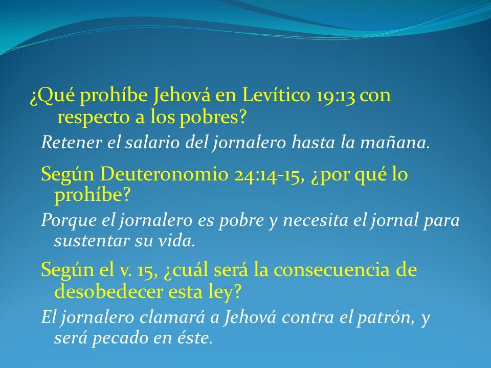 ¿Qué prohíbe Jehová en Levítico 19:13 con respecto a los pobres