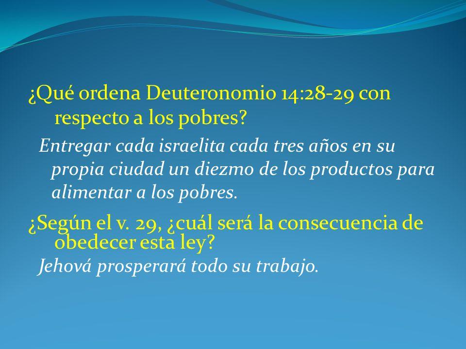 ¿Qué ordena Deuteronomio 14:28-29 con respecto a los pobres