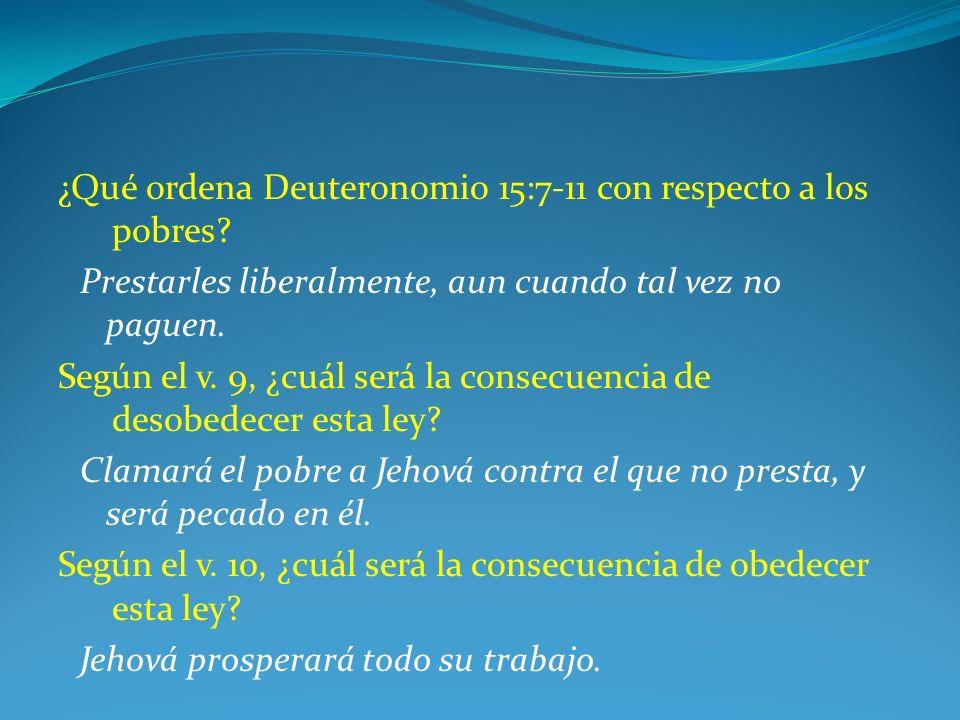 ¿Qué ordena Deuteronomio 15:7-11 con respecto a los pobres