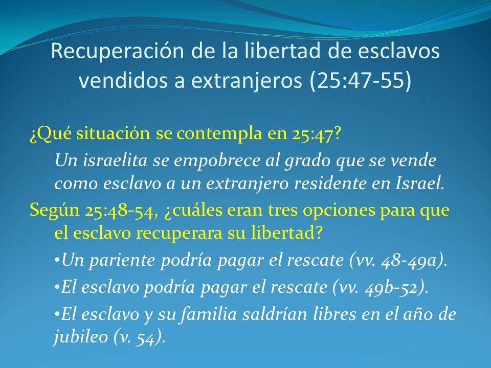 Recuperación de la libertad de esclavos vendidos a extranjeros (25:47-55)