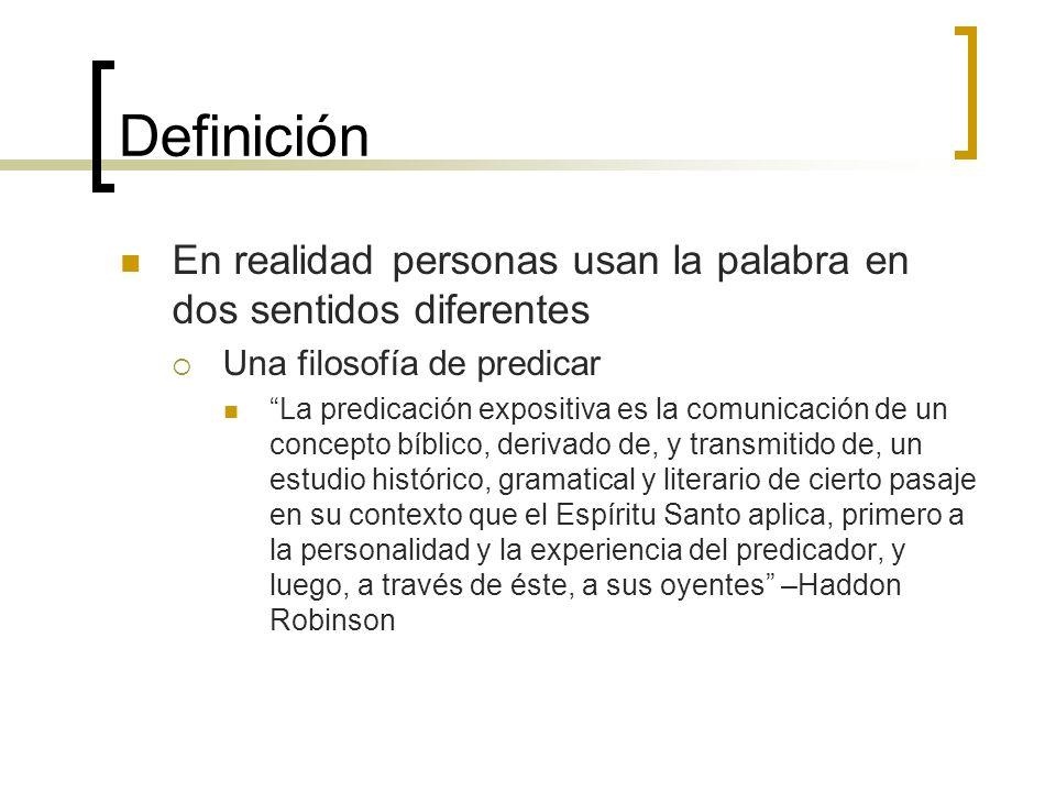Definición En realidad personas usan la palabra en dos sentidos diferentes. Una filosofía de predicar.