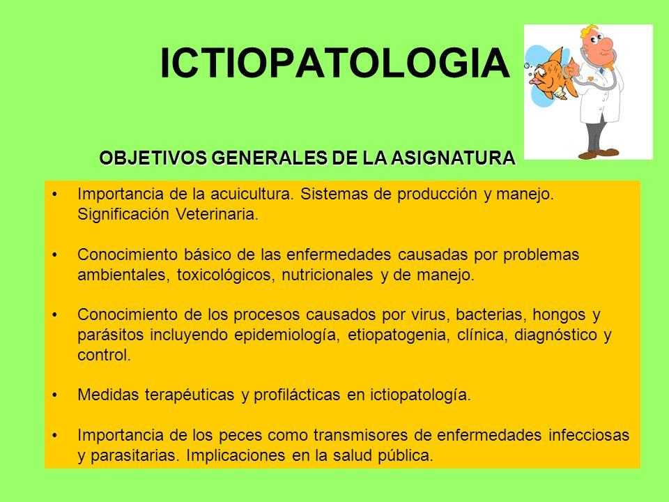 ICTIOPATOLOGIA OBJETIVOS GENERALES DE LA ASIGNATURA