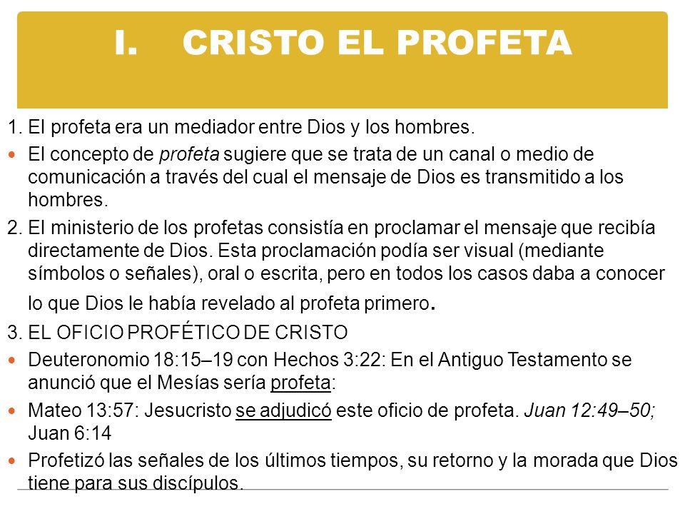 I. CRISTO EL PROFETA 1. El profeta era un mediador entre Dios y los hombres.