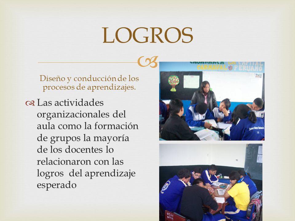 Diseño y conducción de los procesos de aprendizajes.