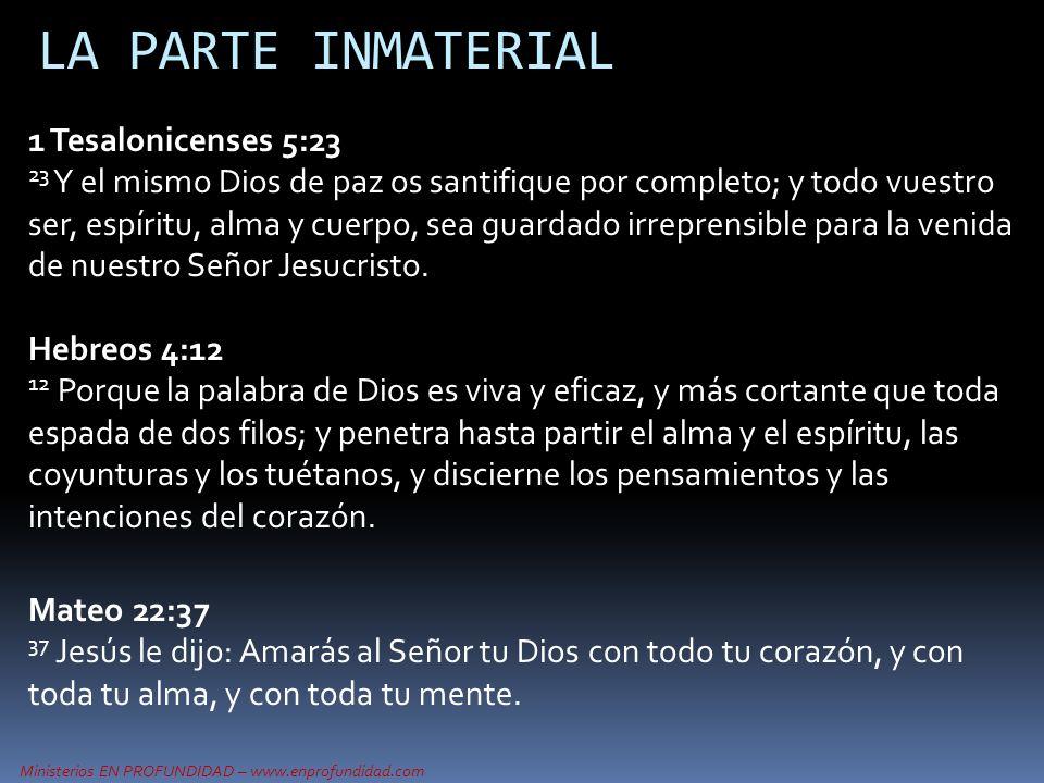 LA PARTE INMATERIAL 1 Tesalonicenses 5:23