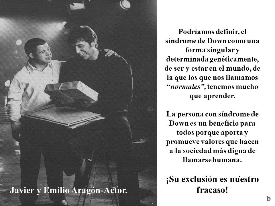 ¡Su exclusión es nuestro fracaso! Javier y Emilio Aragón-Actor.