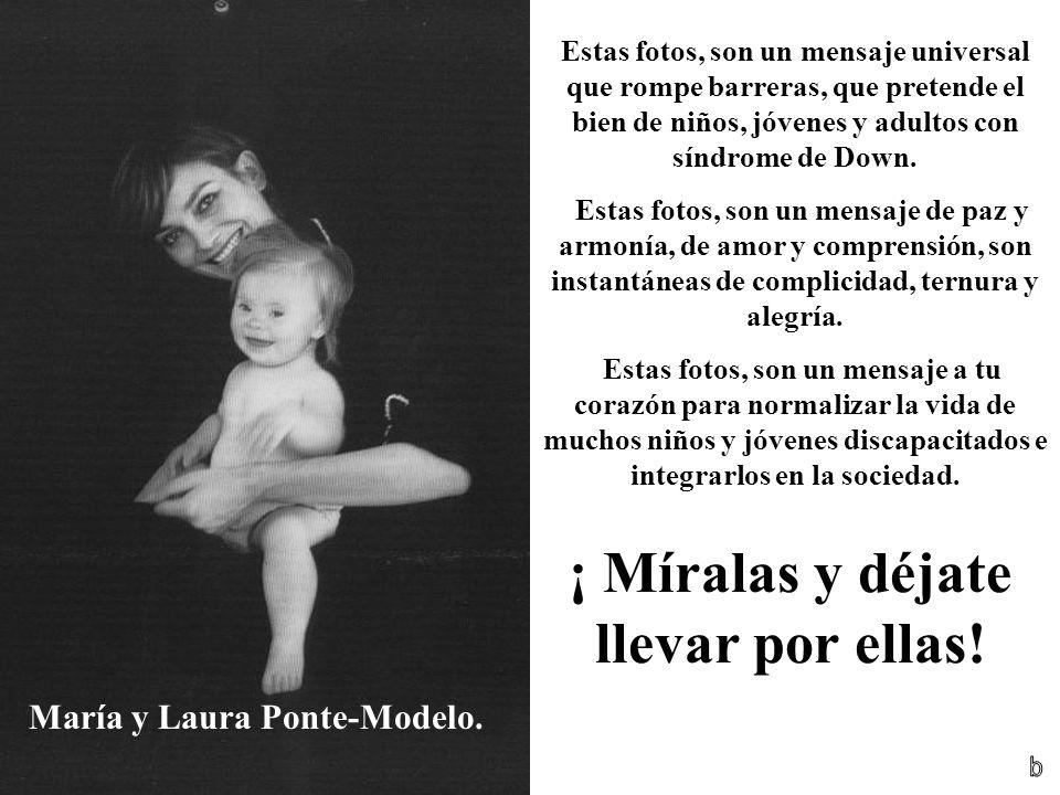 ¡ Míralas y déjate llevar por ellas! María y Laura Ponte-Modelo.