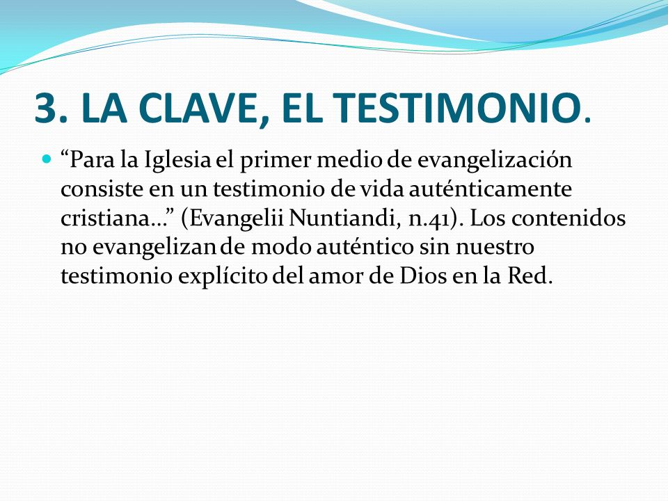 3. LA CLAVE, EL TESTIMONIO.
