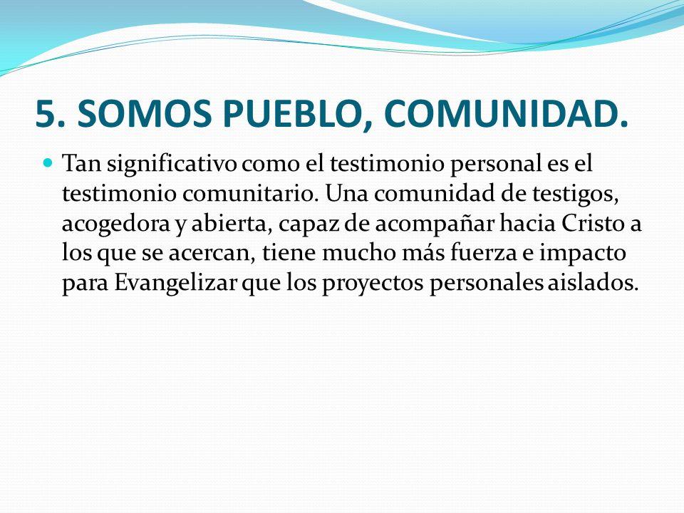 5. SOMOS PUEBLO, COMUNIDAD.
