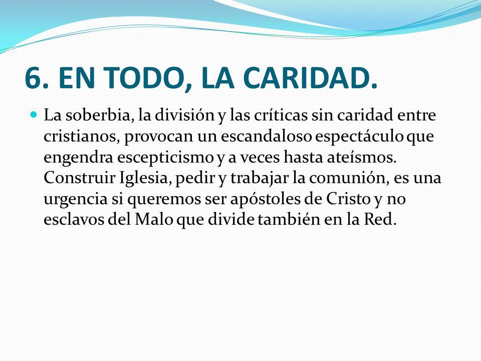 6. EN TODO, LA CARIDAD.