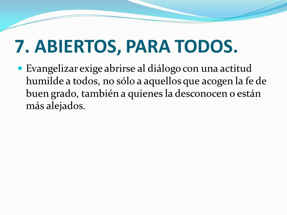 7. ABIERTOS, PARA TODOS.