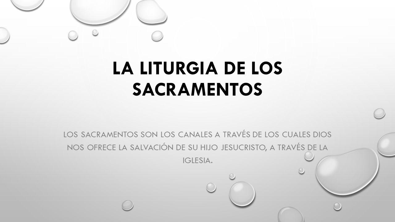 La Liturgia De los Sacramentos