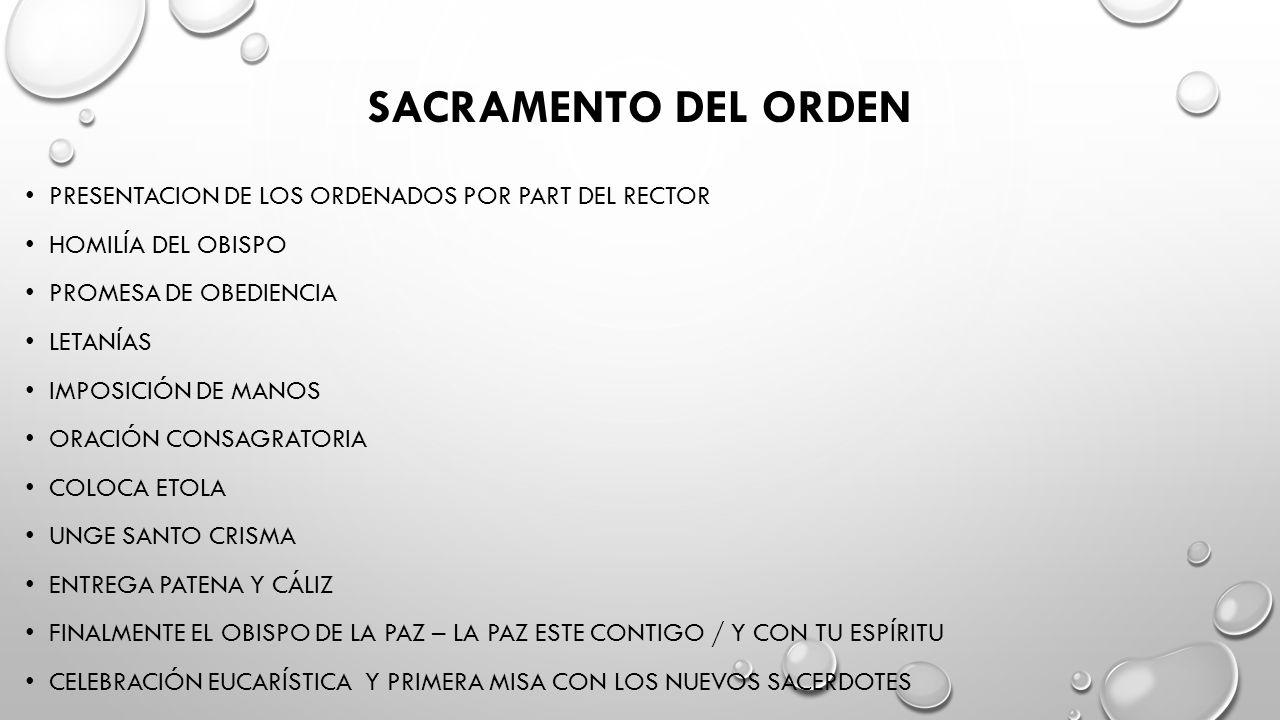 SACRAMENTO DEL ORDEN PRESENTACION DE LOS ORDENADOS POR PART DEL RECTOR